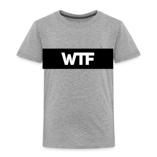 WTF - Toddler Premium T-Shirt