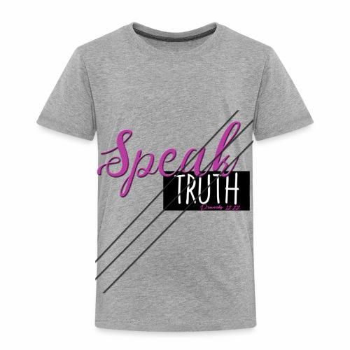 Speak Truth - Toddler Premium T-Shirt