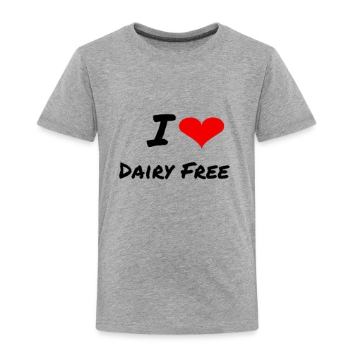 I LOVE DAIRY FREE - Toddler Premium T-Shirt
