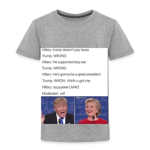 President Donald trump getting played by Hillary - Toddler Premium T-Shirt