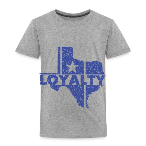 Loyalty - Toddler Premium T-Shirt