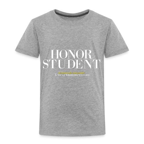 Honor Student Series by Teresa Mummert - Toddler Premium T-Shirt