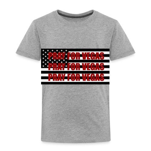 Pray for LAS VEGAS - Toddler Premium T-Shirt