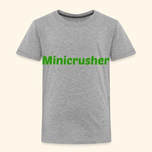 Minicrusher design - Toddler Premium T-Shirt