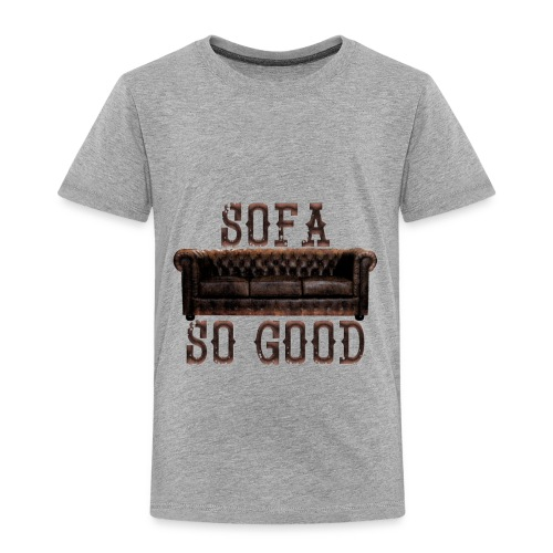 Sofa_So_Good_Dark - Toddler Premium T-Shirt