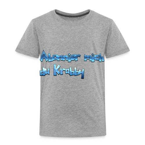 Itz_co11mme Abonnier mich du K**** - Toddler Premium T-Shirt
