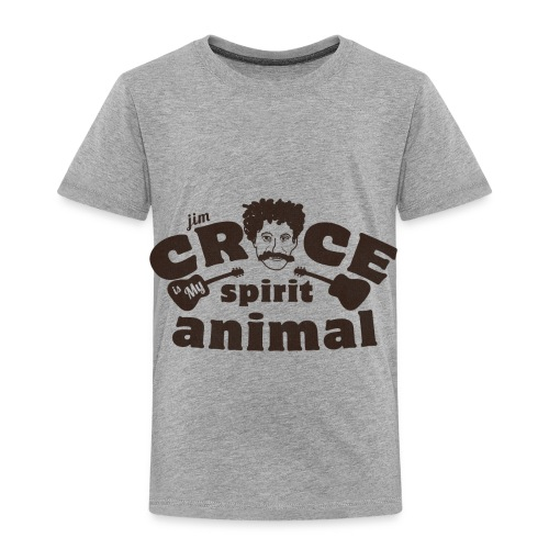 Jim Croce is My Spirit Animal - Toddler Premium T-Shirt