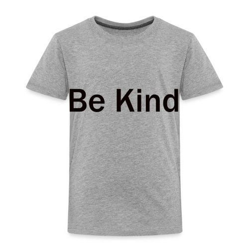 Be_Kind - Toddler Premium T-Shirt