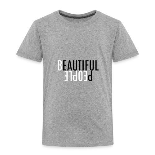 Beautiful People - Toddler Premium T-Shirt