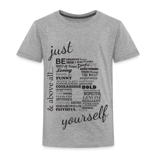 Just B Yourself_blk.txt - Toddler Premium T-Shirt