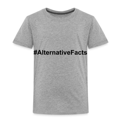 alternativefacts - Toddler Premium T-Shirt