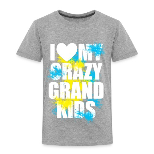 I Love My Crazy Grandkids - Toddler Premium T-Shirt