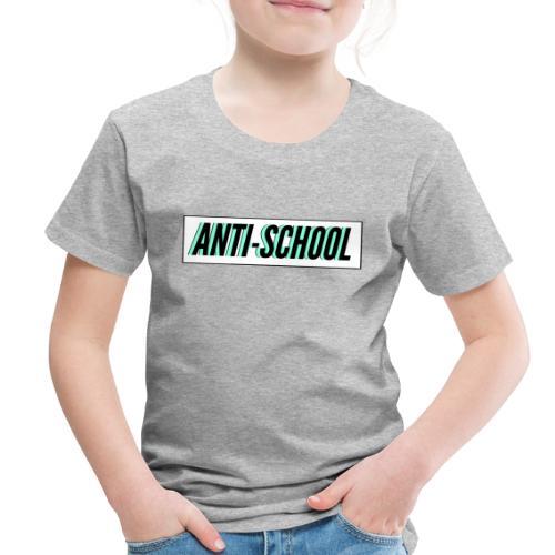 Anti School - Toddler Premium T-Shirt
