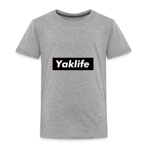 YAKLIFE'S MERCH - Toddler Premium T-Shirt