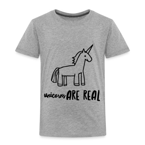 Unicorns Are Real - Toddler Premium T-Shirt