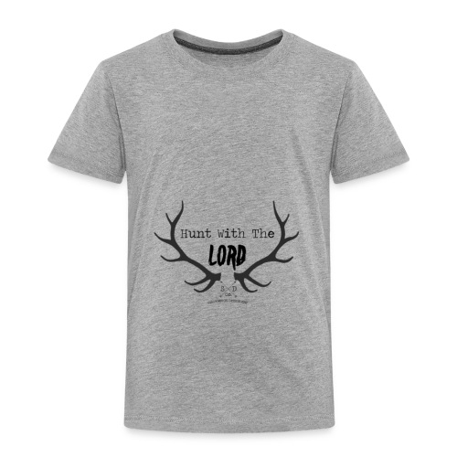 Hunt with the lord - Toddler Premium T-Shirt