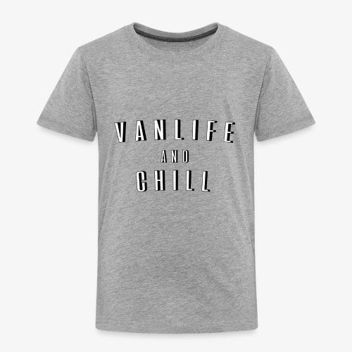 Van Life and Chill - Toddler Premium T-Shirt