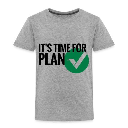Time for Plan V(ertcoin) - Toddler Premium T-Shirt