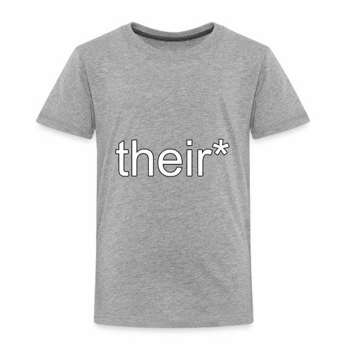 their* - Toddler Premium T-Shirt