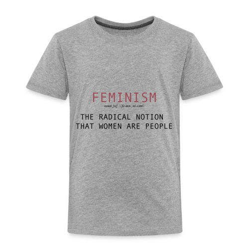 feminism - Toddler Premium T-Shirt
