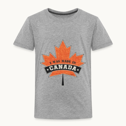 I WAS MADE IN CANADA -Linen -Carolyn Sandstrom - Toddler Premium T-Shirt