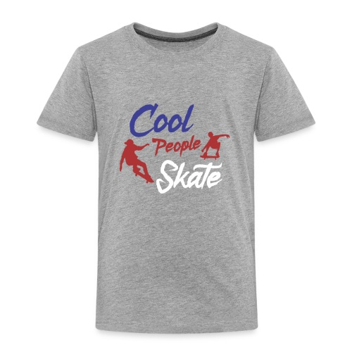 Limited Edition - COOL PEOPLE SKATE - Toddler Premium T-Shirt