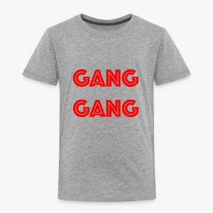 GANG GANG - Toddler Premium T-Shirt