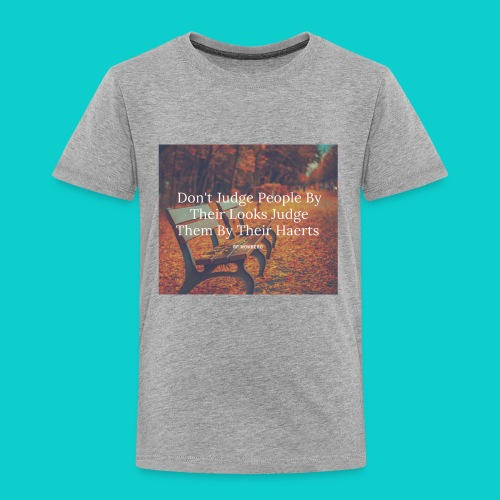 Don't Judge by their look - Toddler Premium T-Shirt