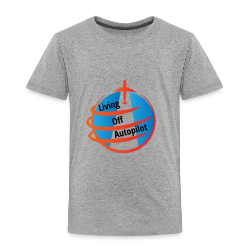 Living Off Autopilot - Toddler Premium T-Shirt