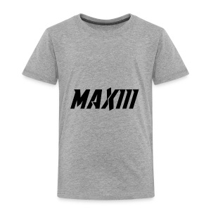Maxiii Official Shirt Logo! - Toddler Premium T-Shirt