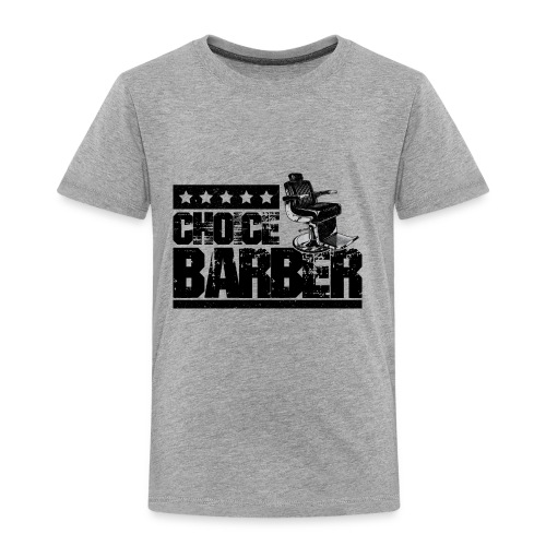 Choice Barber 5-Star Barber - Black - Toddler Premium T-Shirt