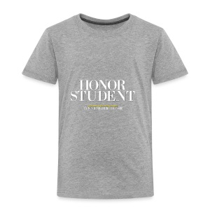 Honor Student Series by Teresa Mummert - Toddler Premium T-Shirt