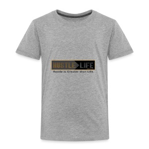Hustle_Life - Toddler Premium T-Shirt