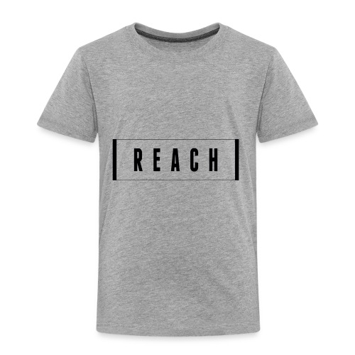Reach t-shirt - Toddler Premium T-Shirt