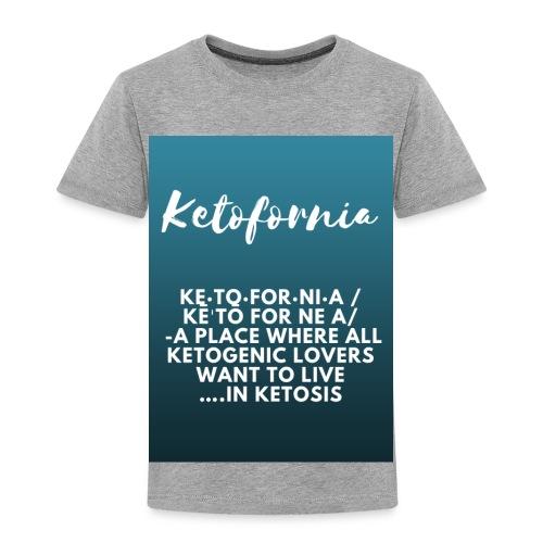 Ketofornia - Toddler Premium T-Shirt