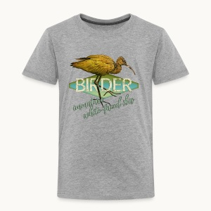 BIRDER - White-faced ibis - Carolyn Sandstrom - Toddler Premium T-Shirt