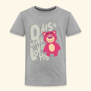 Daisy never loved you - Toddler Premium T-Shirt