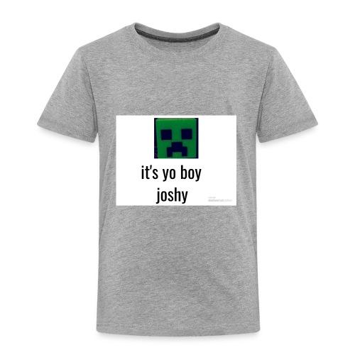 it's yo boy joshy - Toddler Premium T-Shirt