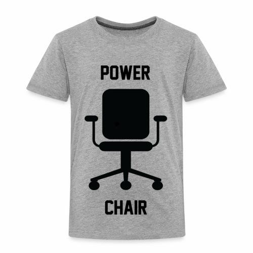 Power Chair - Toddler Premium T-Shirt