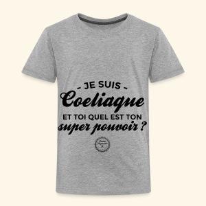 Celiac superpower - Toddler Premium T-Shirt