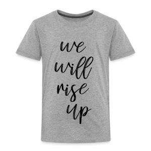 rise up - Toddler Premium T-Shirt