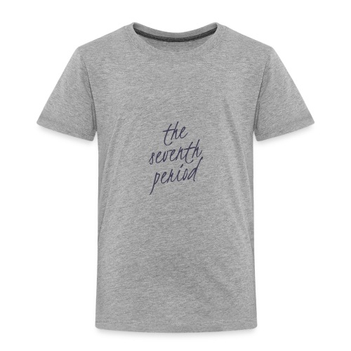 The Seventh Period - Toddler Premium T-Shirt