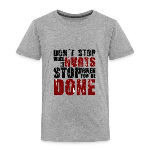 Gym motivation - Toddler Premium T-Shirt