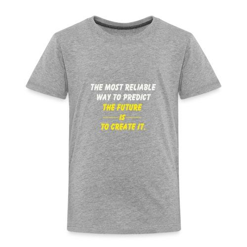 create the future - Toddler Premium T-Shirt