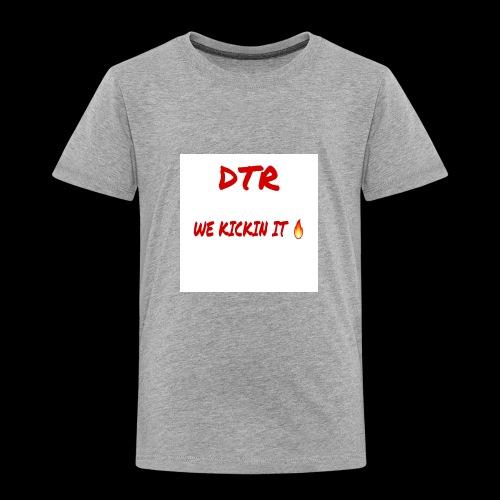 DTR KICKIN IT SHIRT 🔥 - Toddler Premium T-Shirt