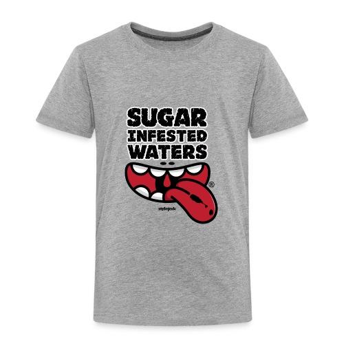 Sugar Infested Waters - Toddler Premium T-Shirt
