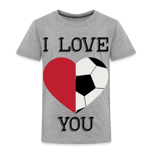 i love you soccer - Toddler Premium T-Shirt