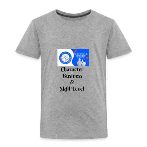 Character, Business & Skill Level - Toddler Premium T-Shirt
