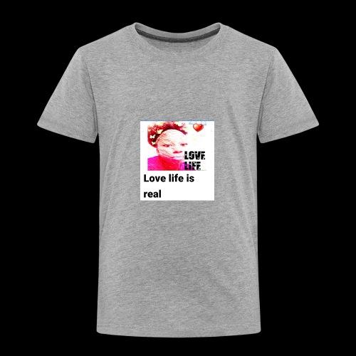 LOVE LIFE - Toddler Premium T-Shirt