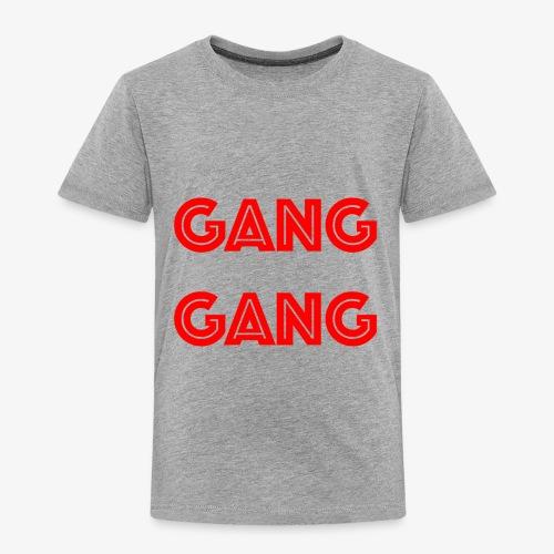 GANG GANG - Toddler Premium T-Shirt